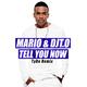Mario & DJ T. O. Tell You Now(Tyro Remix)
