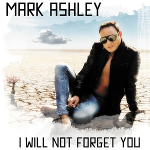 Mark Ashley - I Will Not Forget You (MUSIC STERNCHEN RECORDS)