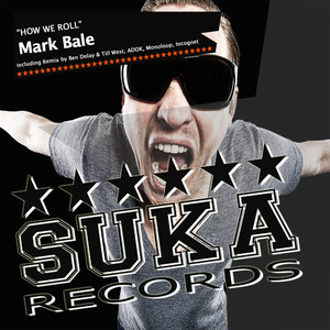 Mark Bale  - How We Roll  (Suka Records)