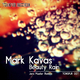 Mark Kavas Beauty Rain - Jens Mueller Remixe