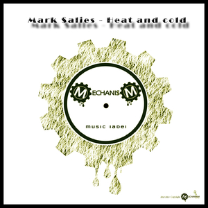 Mark Salies - Heat and Cold (Mechanism Music Label)