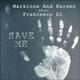 Markinox & Karsen feat. Francesco Di Save Me