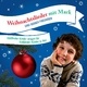 Mark und seine Freunde Weihnachtslieder - Südtiroler Kinder singen für Südtiroler Kinder in Not