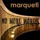 Marqueti No More Words