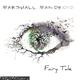 Marshall Mandroid Fairy Tale