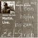 Martin Brune Martin Live - Düster bis hell(Ab hier auf 1 Bein hüpfen bis zum Ziel-Strich)