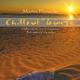 Martin Floracks Chillout-Lounge - Chilloutmusik Zum Entspannen, Träumen Und Genießen