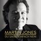 Martin Jones Du sagst einfach nein