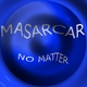 Masarcar No Matter