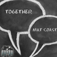 Mat Coast  Together