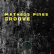 Matheus Pires - Groove