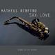 Matheus Ribeiro Sax Love