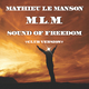 Mathieu Le Manson Sound of Freedom (Club Version)