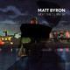 Matt Byron Next Time I'll Know