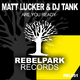 Matt Lucker & DJ Tank Are You Ready