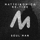 Mattei & Omich & Re-Tide Soul Man