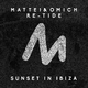 Mattei & Omich & Re-Tide - Sunset in Ibiza