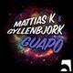 Mattias K & Gyllenbjork Guapo