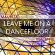 Maurizio Piacente Leave Me On a Dancefloor