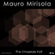 Mauro Mirisola The Emperors Fall
