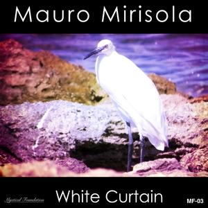 Mauro Mirisola - White Curtain (Mystical Foundation)
