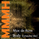 Max de Rose Body (Extended Mix)