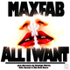 Maxfab All I Want
