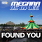 Found You (Single Edit) by Megara vs DJ Lee mp3 downloads