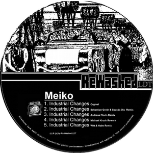 Meiko - Industrial Changes (Rewashed Ldt)