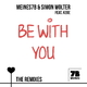 Meines7b & Simon Wolter feat. Kege - Be with You: The Remixes