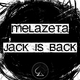 Melazeta Jack Is Back