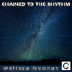 Melissa Noonan - Chained to the Rhythm