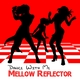 Mellow Reflector Dance With Me