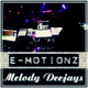 Melody Deejays E-Motionz