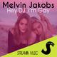 Melvin Jakobs - Hey DJ I'm Gay