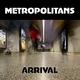 Metropolitans Arrival
