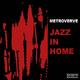 Metroverve - Jazz in Home