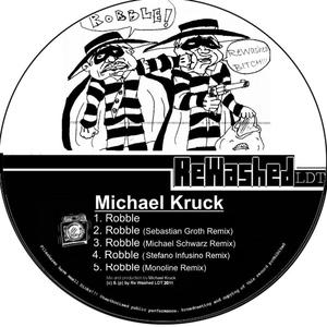 Michael Kruck - Robble (Rewashed Ldt)