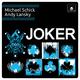 Michael Schick & Andy Lansky Joker