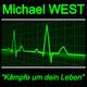 Michael West Kämpfe um dein Leben