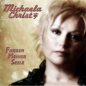 Michaela Christ - Farben meiner Seele (Morell Records)