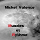 Michel Valence Muscles et rythme