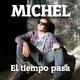 Michel - El tiempo pasa