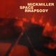 Mickmiller Space Rhapsody