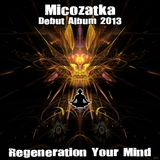 Regeneration Your Mind by Micozatka mp3 download