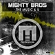 Mighty Bros - The Music & U