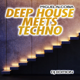 Deep House Meets Techno(DJ Edition) by Miguel Alcobia mp3 download