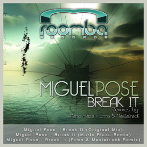 Miguel Pose - Break It (Roomba Records)