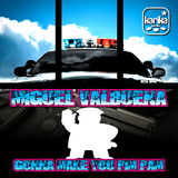 Gonna Make You Pim Pam by Miguel Valbuena mp3 download