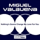 Miguel Valbuena Nothing's Gonna Change My Love For You